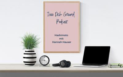 10 – Hashimoto – Ein Interview mit Schilddrüsen Empowerment Coach Hannah Hauser